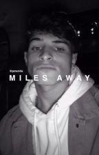 Miles Away   Nick Mara by pmsmile