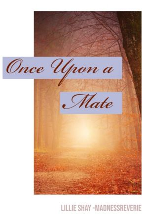 Once Upon a Mate by MadnessReverie