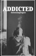 Addicted 》l.h by Hemmoisapenguin