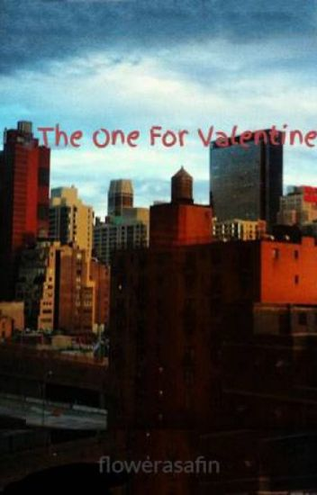 The One For Valentine | COMPLETE