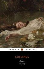 𝐃𝐀𝐖𝐍 [𝐍𝐄𝐈𝐋 𝐏𝐄𝐑𝐑𝐘] by fairvenus