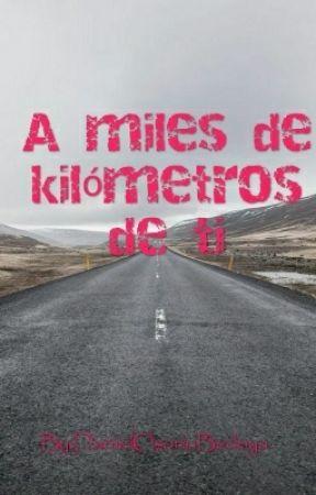 A miles de kilómetros de ti by DanielOsorioBedoya6