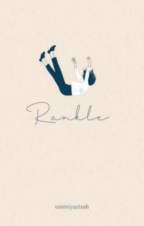 Rankle [Completed] by ummiyazizah