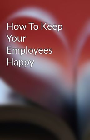 How To Keep Your Employees Happy by giftboxng