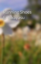 Running Shoes & Takayasu by medicalmysteryy