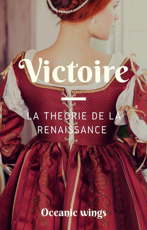 VICTOIRE - La théorie de la Renaissance, écrit par Valentine Stergann