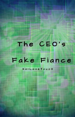 The CEO's Fake Fiancé by XoILoveYouoX