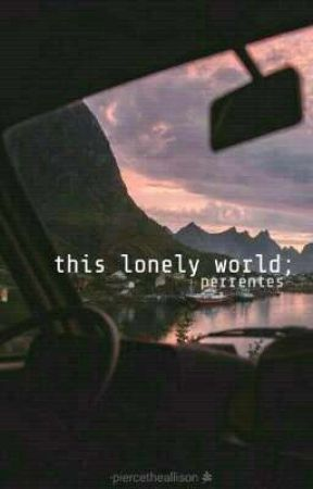 this lonely world [perrentes]  by -piercetheallison