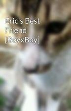 Eric's Best Friend [BoyxBoy] by JesterPlays