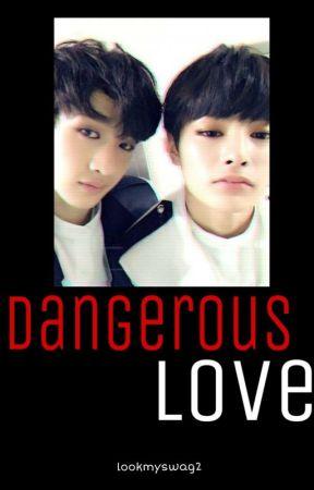 Dangerous Love (Chanin) bc + jyi by lookmyswag2