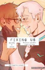 Fixing Us [Shadam/Adashi Fanfiction] ✳️ by BridgetDiAngelo