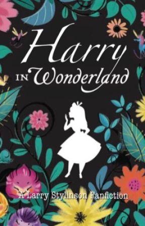 Harry in Wonderland  [❀ls fanfiction ❀] by eversincehazst