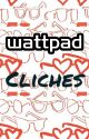 Most Annoying Wattpad cliches by
