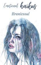 Emotional Haikus by sirenicsoul