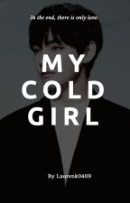 My Cold Girl - {Kim Taehyung} by laurenk0409