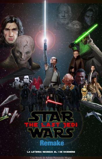 Star Wars 8: el Último Jedi (Remake)
