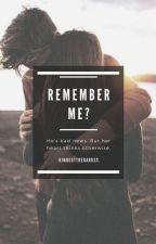 Remember Me? by SmashingInnocence