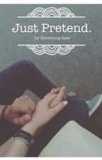 Just pretend. | l.h. by discerning-eyes