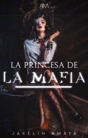 La Princesa de la Mafia  by Jakelin_2001