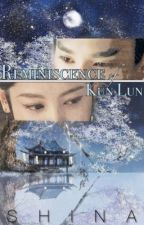 Reminiscence of Kun Lun || 3L3W Fanfic by shinaxlee