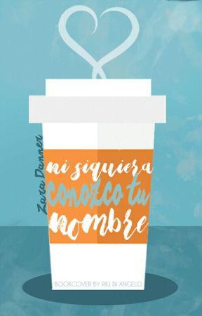 Ni siquiera conozco tu nombre (Coffee Shop #1) by plopusandante