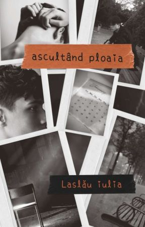 Ascultând ploaia  by joulynicole