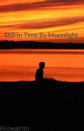 Still In Time By Moonlight by lilcowgirltn