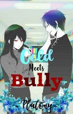Cold Meets Bully by _Plutony_