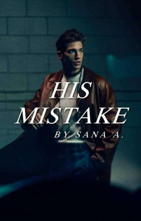 His Mistake | ongoing by sanasays