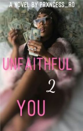 Unfaithful To You (BOOK 2) by NovelsByRo