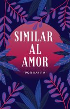 Similar al amor. by larafita