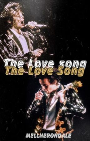The Love Song   H.S by MellHerondale