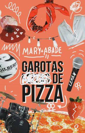 Garotas de Pizza | ⚢ by maryabade