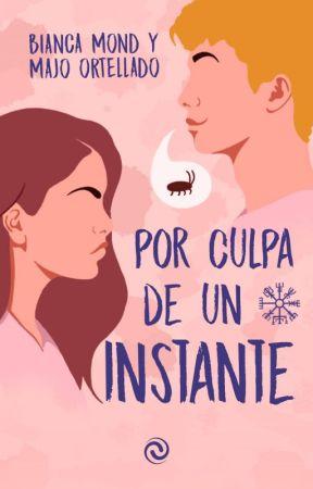 Por culpa de un instante (Completa✔) by BiancaMond