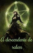 A descendente de Salem by LightcomingSalem