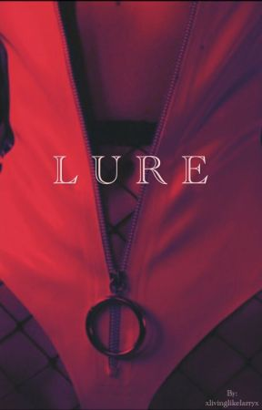 LURE  ✧ l.s. ✧ by highlikeharry