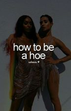how to be a hoe™ | misc journal by szasdoves