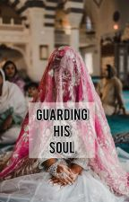 GUARDING HIS SOUL by shewrites_official