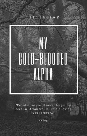 My Cold-blooded Alpha by Dliar_stories