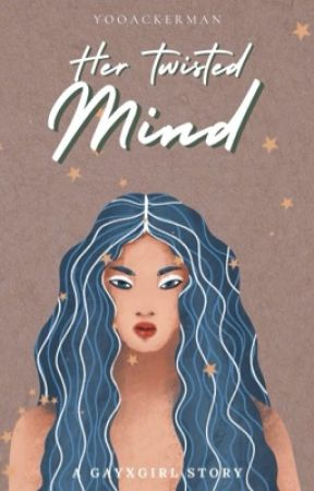 HER TWISTED MIND by YooAckerman