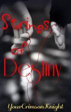 Strings of Destiny by _ajsdfghjkl