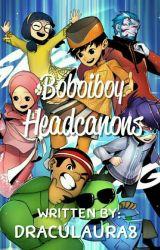 Boboiboy Headcanons by Draculaura8