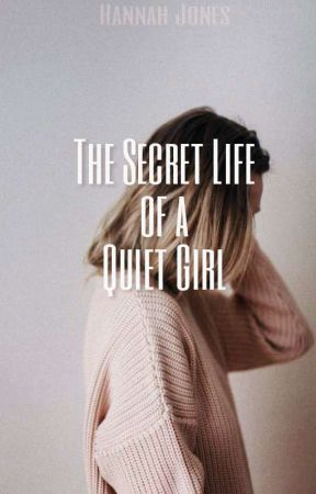 The Secret Life of a Quiet Girl by Hannah-Jones-