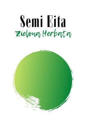Semi Eita~Zielona Herbata by CzarnaPtaszyna