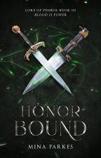 Honor-Bound [ Lore of Penrua: Book III ] by MinaParkes