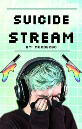 Suicide Stream //Septiplier// by MurderBO