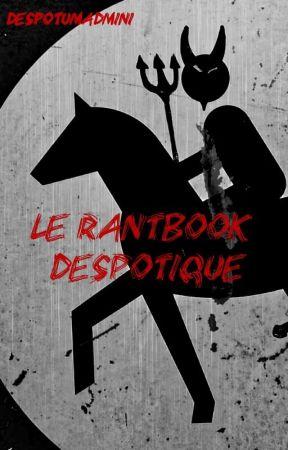 Le Rantbook Despotique by DespotumAdmini