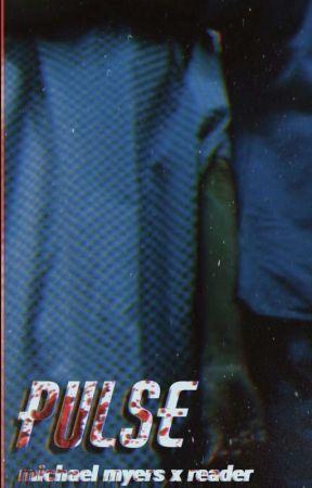 •pulse•《michael myers x reader》 by kaisucksass