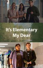 It's Elementary My Dear by ICrzy01