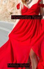 Poinsietta Noel by melisabigler